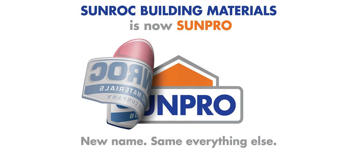 In order to differentiate itself from its sister company, Sunroc Corporation, and to more accurately reflect the pro-contractor/builder that they serve, Sunroc Building Materials has changed its name to Sunpro.